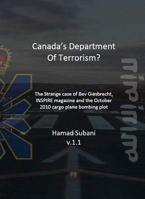 Canada's Department of Terrorism? The Strange case of Bev Giesbrecht, INSPIRE magazine and the October 2010 cargo plane bombing plot.....a Cabal Times Exclusive