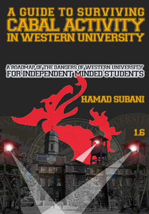 A Guide to Surviving Cabal Activity in Western University....A roadmap of the dangers of Western University for Independent Minded Students...a Cabal Times exclusive.